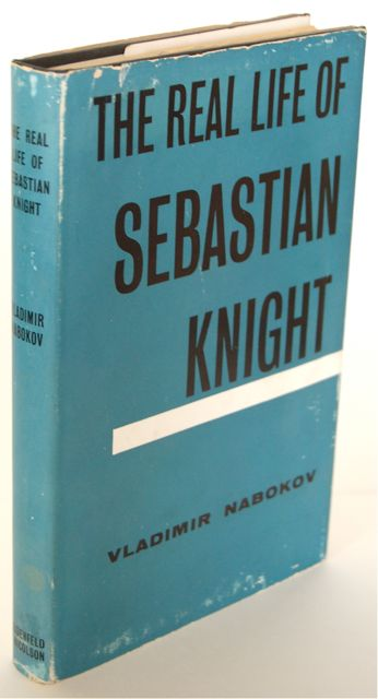 THE REAL LIFE OF SEBASTIAN KNIGHT. Vladimir Nabokov.