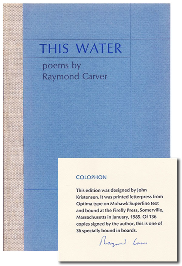 THIS WATER - LIMITED EDITION, SIGNED. Raymond Carver.