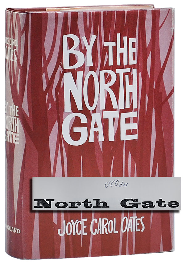 BY THE NORTH GATE - SIGNED. Joyce Carol Oates.