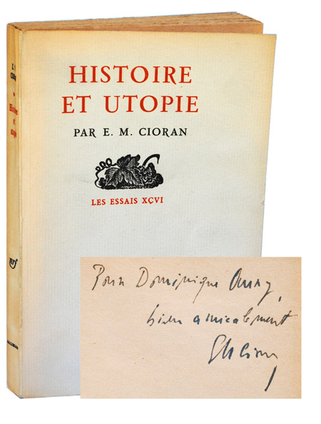 HISTOIRE ET UTOPIE (HISTORY AND UTOPIA) - REVIEW COPY, INSCRIBED. E. M. Cioran.