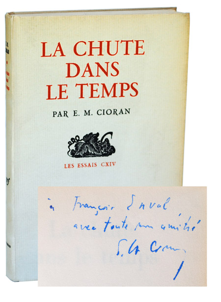 LA CHUTE DANS LE TEMPS (THE FALL INTO TIME) - REVIEW COPY, INSCRIBED. E. M. Cioran.
