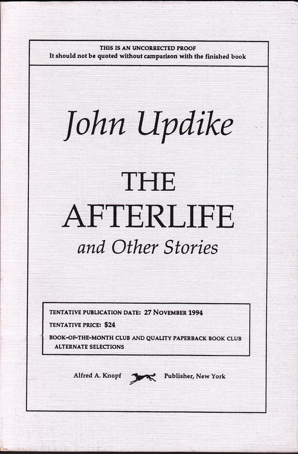 THE AFTERLIFE AND OTHER STORIES - UNCORRECTED PROOF COPY. John Updike.