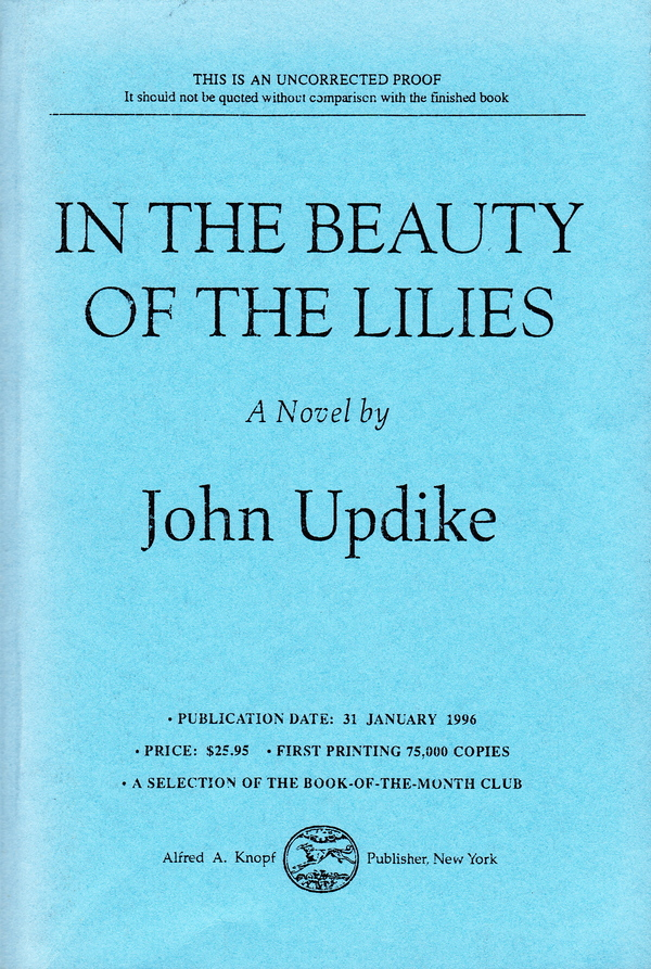 IN THE BEAUTY OF THE LILIES - UNCORRECTED PROOF COPY. John Updike.