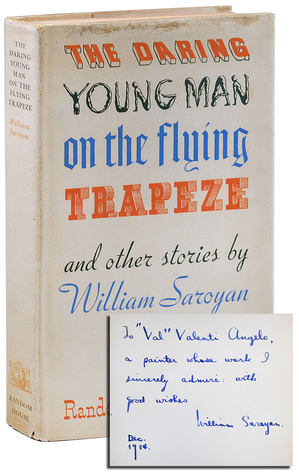THE DARING YOUNG MAN ON THE FLYING TRAPEZE - INSCRIBED TO VALENTI ANGELO. William Saroyan, Ernst Reichl, stories, design.