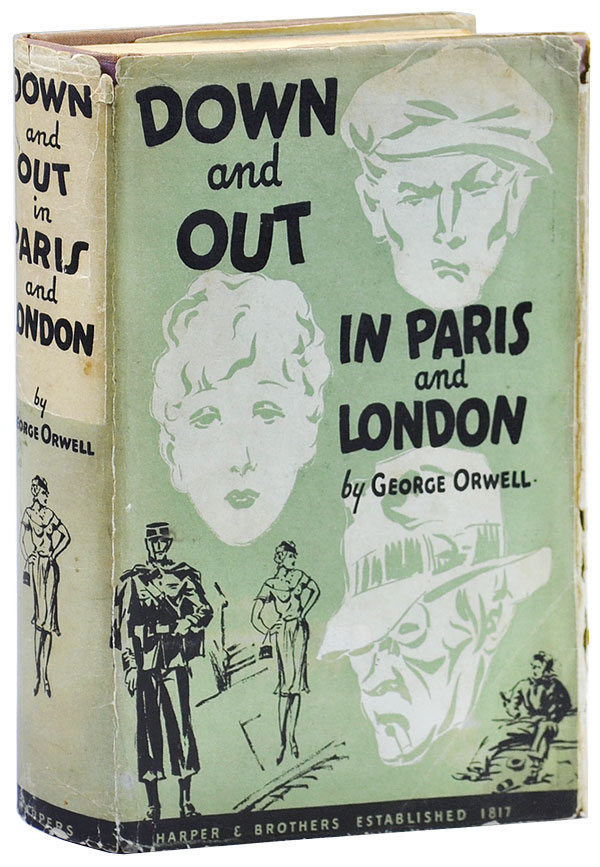 DOWN AND OUT IN PARIS AND LONDON. George Orwell, pseud. of Eric Blair.