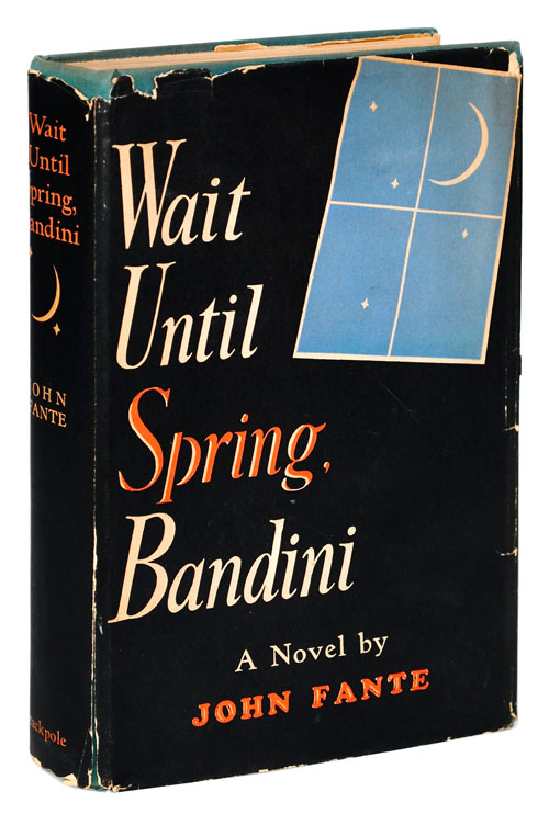WAIT UNTIL SPRING, BANDINI. John Fante.