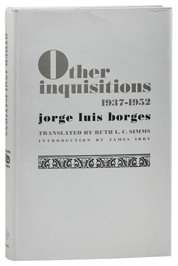 OTHER INQUISITIONS 1937-1952. Jorge Luis Borges, Ruth L. C. Simms, James Irby, essays, translation, introduction.