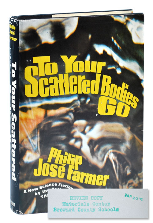 TO YOUR SCATTERED BODIES GO - REVIEW COPY. Philip José Farmer.