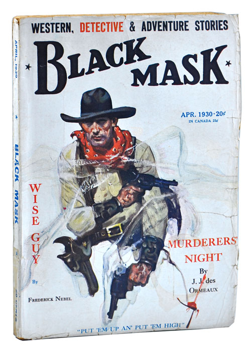 THE CYCLONE SHOT (THE GLASS KEY, PT.2) - BLACK MASK - VOLUME [VOL.] XIII, NUMBER [NO.] 2 - APRIL 1930. Dashiell Hammett, Frederick Nebel, Raoul Whitfield, J. W. Schlaikjer, contributors, cover.