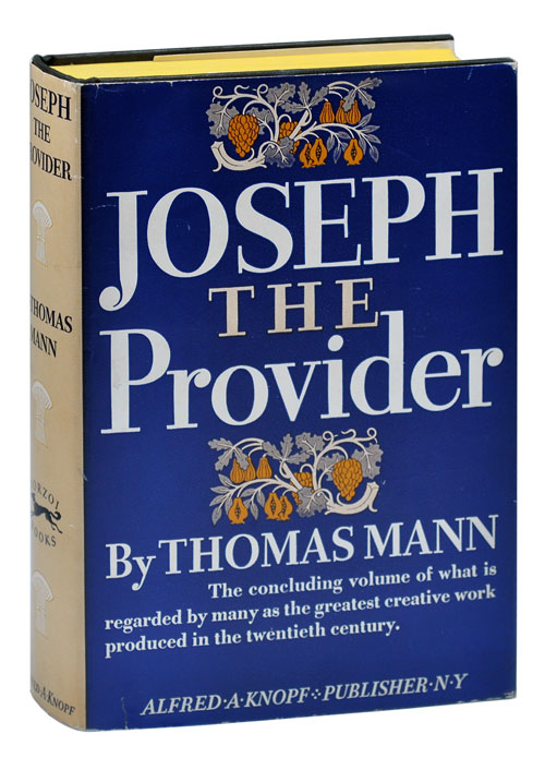 JOSEPH THE PROVIDER. Thomas Mann, H. T. Lowe-Porter, novel, translation.