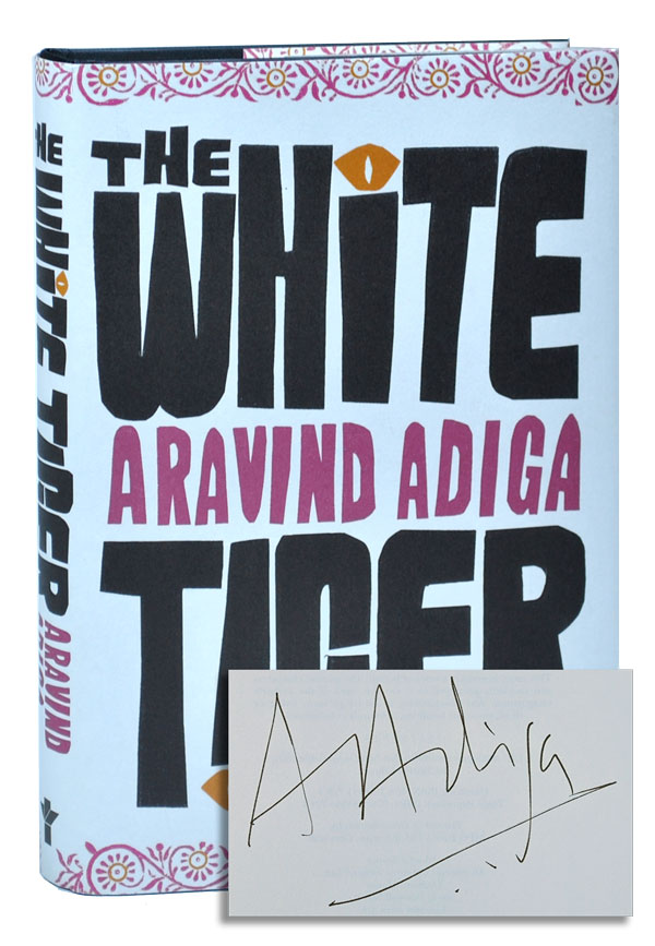 THE WHITE TIGER - SIGNED. Aravind Adiga.