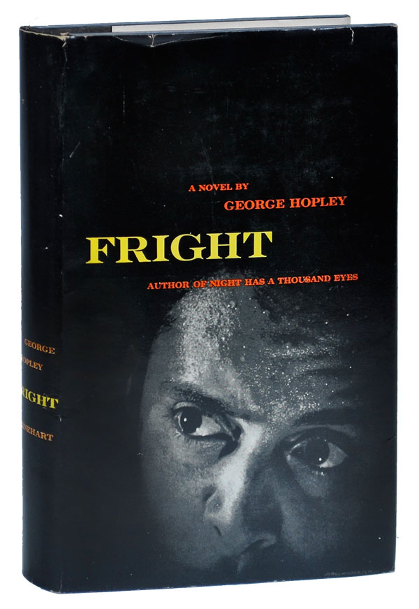 FRIGHT. George Hopley, pseud. of Cornell Woolrich.