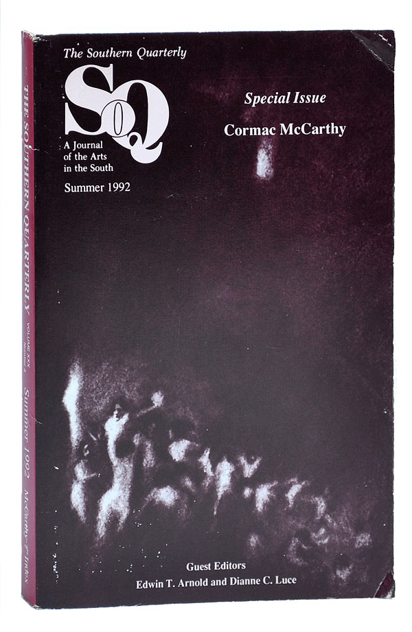 THE SOUTHERN QUARTERLY: A JOURNAL OF THE ARTS IN THE SOUTH - VOL.XXX, NO.4 (SUMMER 1992). SPECIAL ISSUE - CORMAC MCCARTHY. Edwin T. Arnold, Dianne C. Luce, John Sepich, Cormac McCarthy, contributor, subject.