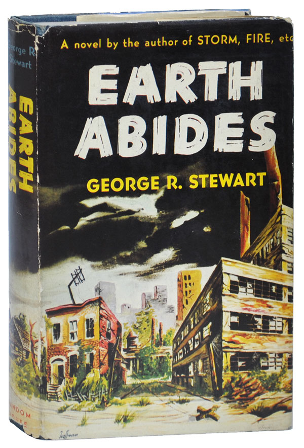EARTH ABIDES. George R. Stewart.