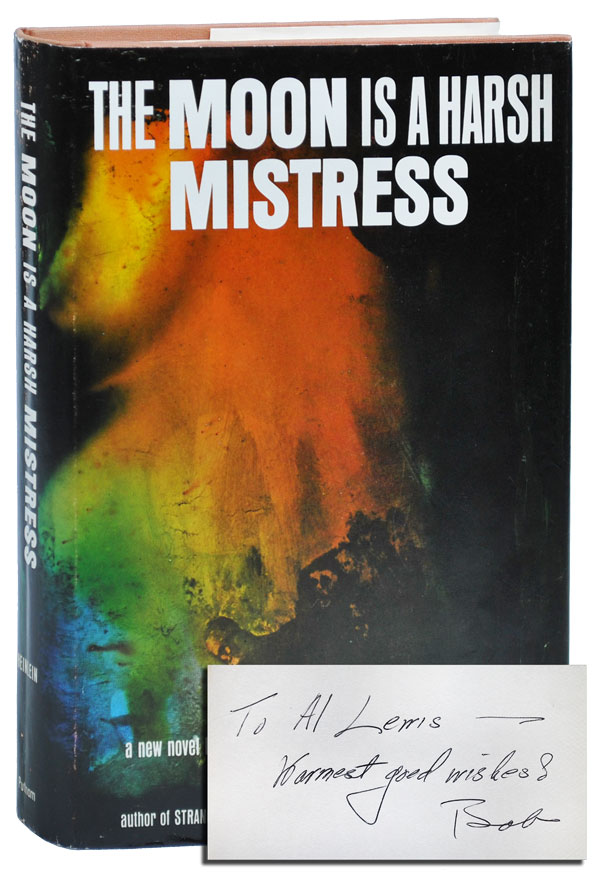 THE MOON IS A HARSH MISTRESS - SIGNED & INSCRIBED. Robert A. Heinlein.