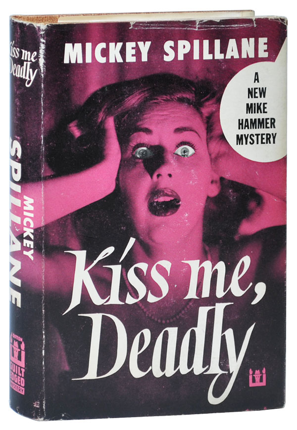 KISS ME, DEADLY - WITH SIGNED BOOKPLATE LAID IN. Mickey Spillane.