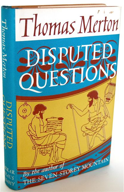 DISPUTED QUESTIONS. Thomas Merton.
