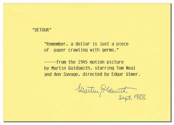 DETOUR - PRINTED QUOTE FROM THE 1945 FILM NOIR, SIGNED. Martin M. Goldsmith.