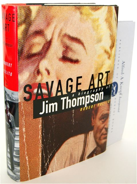 SAVAGE ART: A BIOGRAPHY OF JIM THOMPSON - REVIEW COPY. Robert Polito.