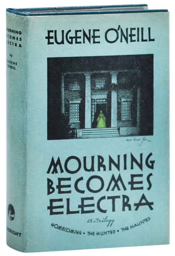 MOURNING BECOMES ELECTRA: A TRILOGY. Eugene O'Neill.