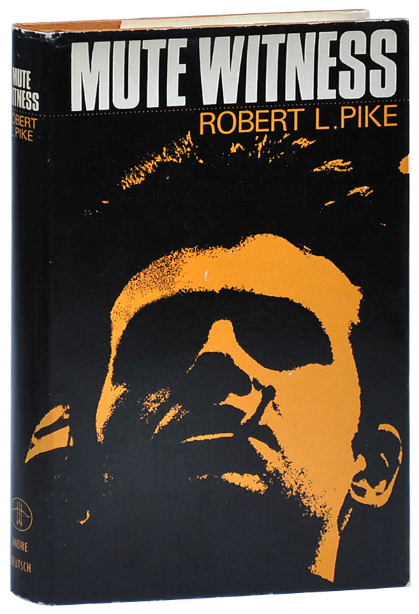MUTE WITNESS. Robert L. Pike, pseud. Robert L. Fish.