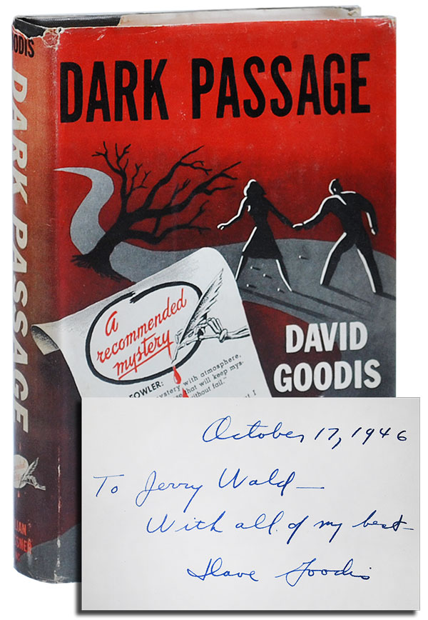 DARK PASSAGE - INSCRIBED TO JERRY WALD. David Goodis.