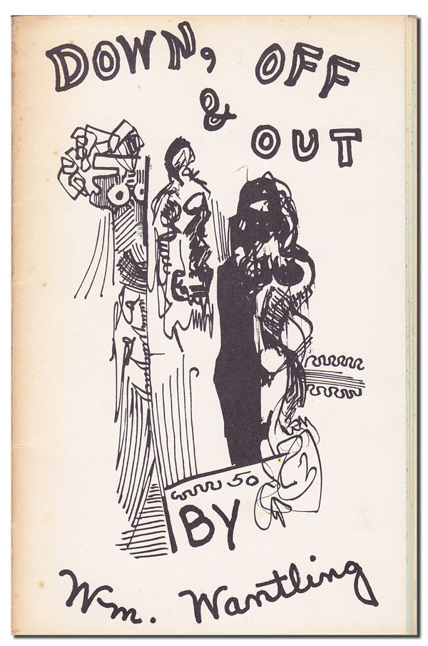 DOWN, OFF & OUT - INSCRIBED. William Wantling, d. a. levy, poems, cover art.