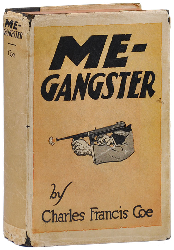 ME - GANGSTER. Charles Francis Coe.