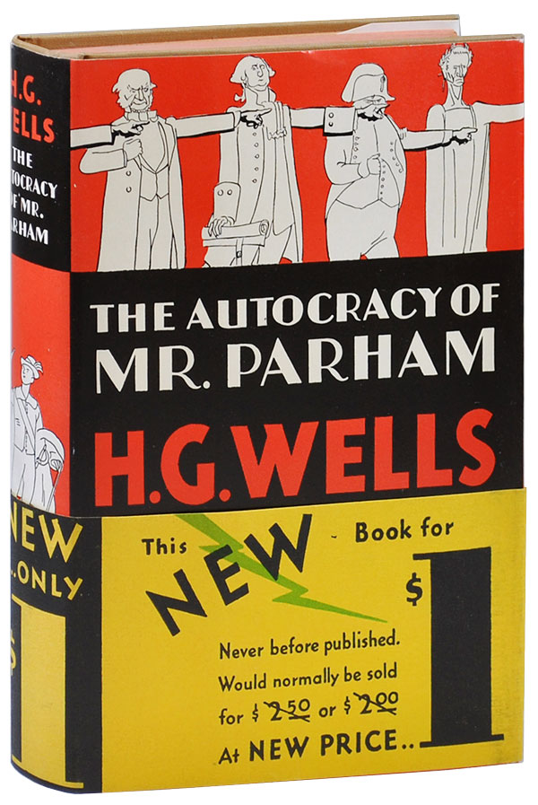 THE AUTOCRACY OF MR. PARHAM: HIS REMARKABLE ADVENTURES IN THIS CHANGING WORLD. H. G. Wells, David Low, novel, illustrations.