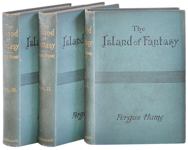 THE ISLAND OF FANTASY: A ROMANCE. Fergus Hume, pseud. of Fergusson Wright Hume.
