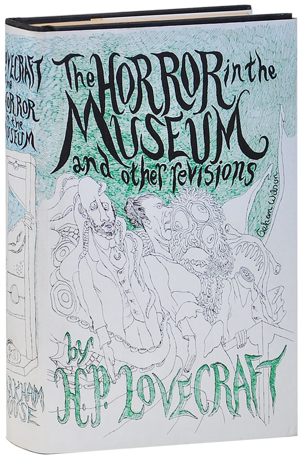 THE HORROR AT THE MUSEUM AND OTHER REVISIONS. H. P. Lovecraft, August Derleth, stories, introduction.