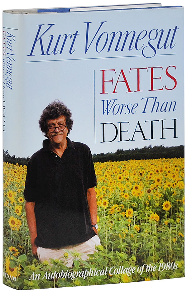 FATES WORSE THAN DEATH: AN AUTOBIOGRAPHICAL COLLAGE OF THE 1980'S. Kurt Vonnegut.