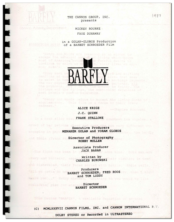 THE CANON GROUP, INC. PRESENTS MICKEY ROURKE, FAYE DUNAWAY IN A GOLAN-GLOBUS PRODUCTION OF A BARBET SCHROEDER FILM: BARFLY. Charles Bukowski, Barbet Schroeder, screenplay, director.