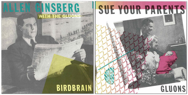 BIRDBRAIN / SUE YOUR PARENTS. Allen Ginsberg, The Gluons.