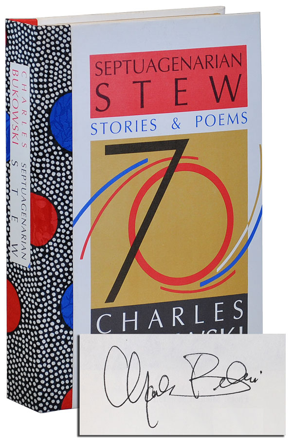 SEPTUAGENARIAN STEW: STORIES & POEMS - DELUXE ISSUE, SIGNED. Charles Bukowski.