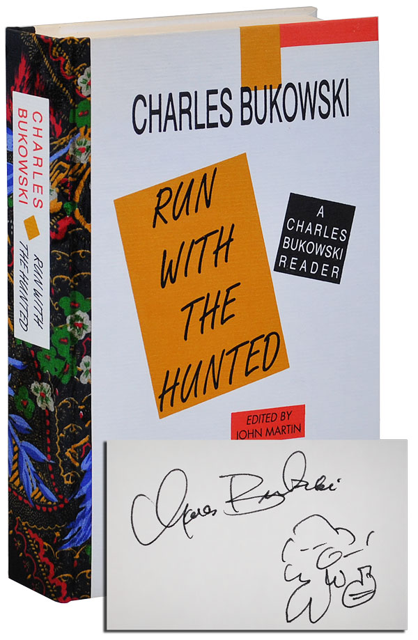 RUN WITH THE HUNTED: A CHARLES BUKOWSKI READER - DELUXE ISSUE, SIGNED. Charles Bukowski.