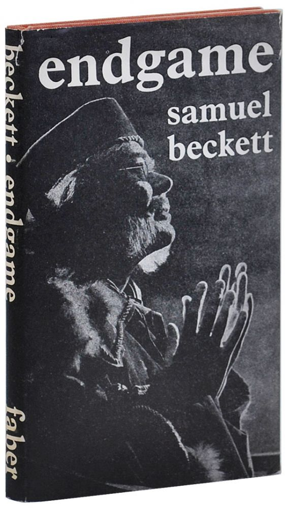 ENDGAME: A PLAY IN ONE ACT FOLLOWED BY ACT WITHOUT WORDS. A MIME PLAYER FOR ONE. Samuel Beckett.
