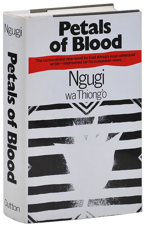 PETALS OF BLOOD. Ngugi Wa Thiong'o.