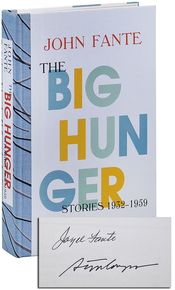 THE BIG HUNGER: STORIES 1932-1959 - DELUXE ISSUE, SIGNED. John Fante, Stephen Cooney, stories.