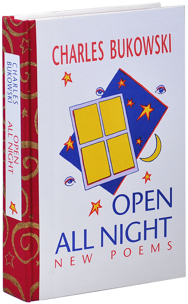 OPEN ALL NIGHT: NEW POEMS - DELUXE EDITION. Charles Bukowski.