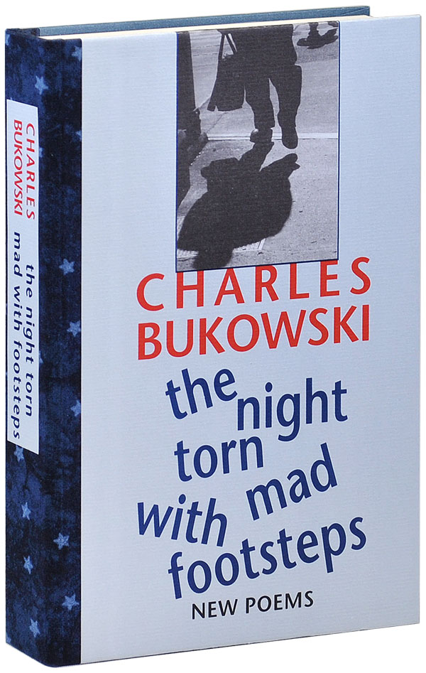 THE NIGHT TORN MAD WITH FOOTSTEPS: NEW POEMS - DELUXE EDITION. Charles Bukowski.