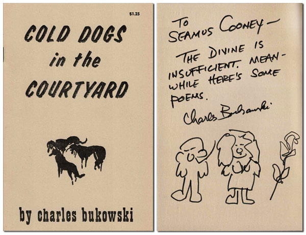COLD DOGS IN THE COURTYARD - INSCRIBED TO SEAMUS COONEY. Charles Bukowski.