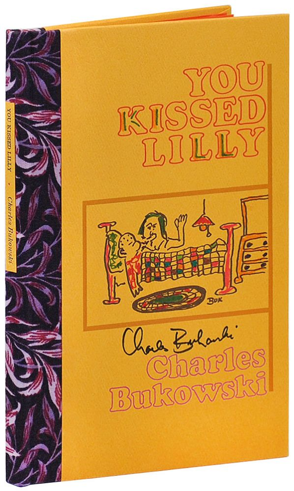YOU KISSED LILLY - DELUXE ISSUE, SIGNED. Charles Bukowski.