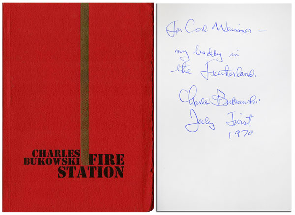 FIRE STATION - INSCRIBED TO CARL WEISSNER. Charles Bukowski.