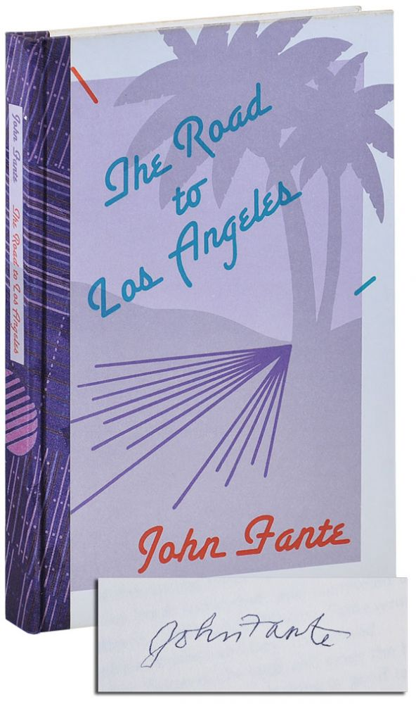THE ROAD TO LOS ANGELES - DELUXE ISSUE, SIGNED. John Fante.