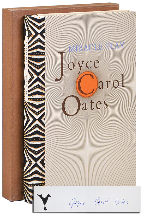 MIRACLE PLAY - DELUXE ISSUE, SIGNED. Joyce Carol Oates.