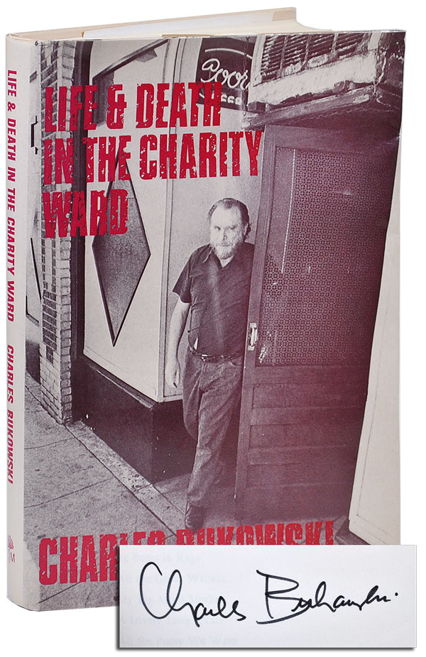 LIFE AND DEATH IN THE CHARITY WARD - SIGNED. Charles Bukowski.