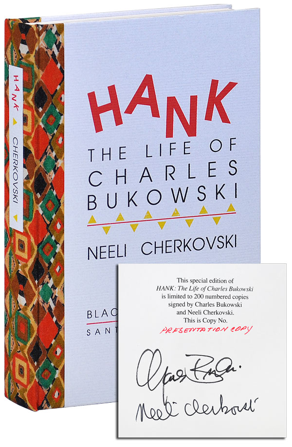 HANK: THE LIFE OF CHARLES BUKOWSKI - PRESENTATION COPY, SIGNED, WITH PUBLISHER'S PROSPECTUS. Neeli Cherkovski, Charles Bukowski, author, subject.