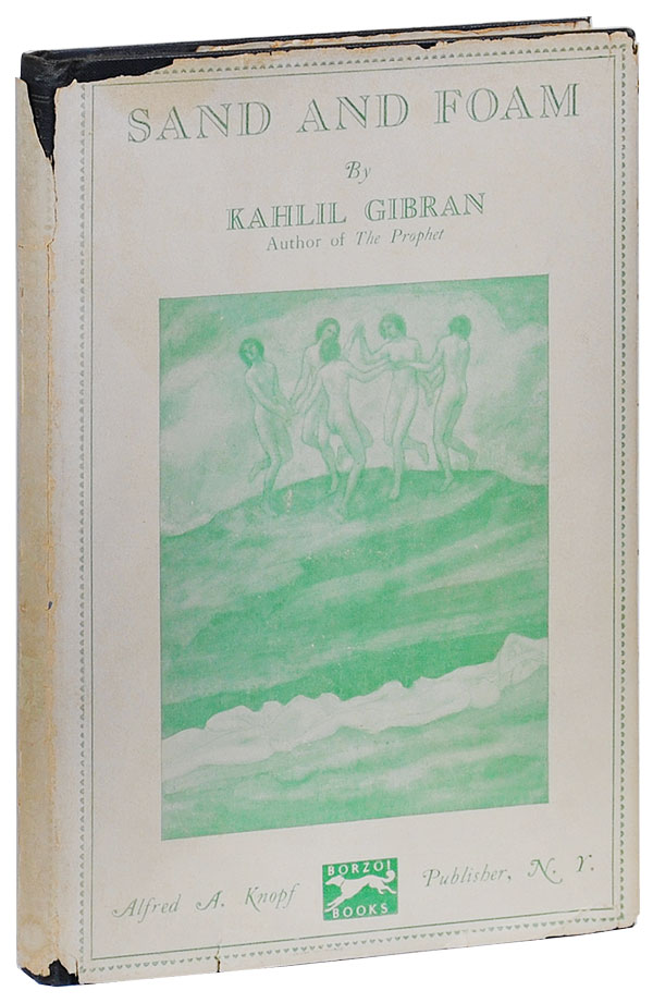 SAND AND FOAM: A BOOK OF APHORISMS. Kahlil Gibran.
