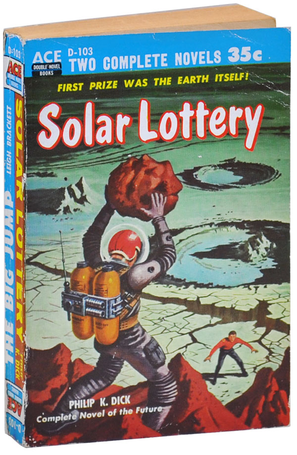 SOLAR LOTTERY [TOGETHER WITH] THE BIG JUMP. Philip K. Dick, Leigh Brackett.
